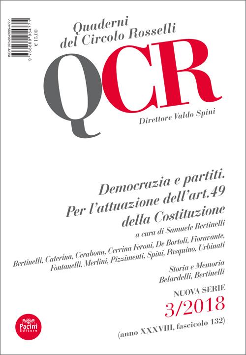 QCR Quaderni del Circolo Rosselli 3-2018 (anno XXXVIII, fascicolo 132) - Democrazia e partiti. Per l'attuazione dell'art. 49 della Costituzione