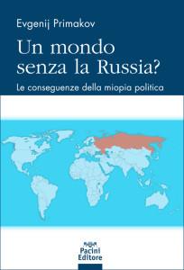 Un mondo senza la Russia? - Le conseguenze della miopia politica
