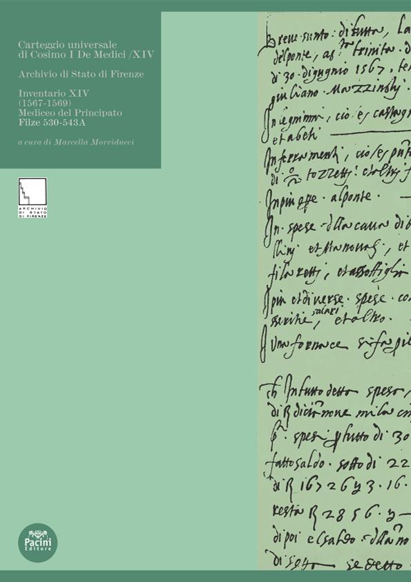 Carteggio universale di Cosimo I De Medici / XIV - Archivio di Stato di Firenze Inventario XIV (1567-1569) Mediceo del Principato Filze 530-543A