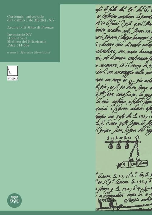 Carteggio universale di Cosimo I De Medici / XV - Archivio di Stato di Firenze Inventario XV (1568-1572) Mediceo del Principato Filze 544-568