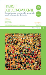 I distretti dell'economia civile - Come sviluppare la sostenibilità ambientale, sociale ed economica dei torritori