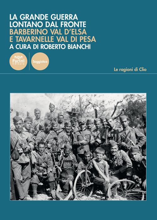 La grande guerra lontano dal fronte - Barberino Val d'Elsa e Tavarnelle Val di Pesa