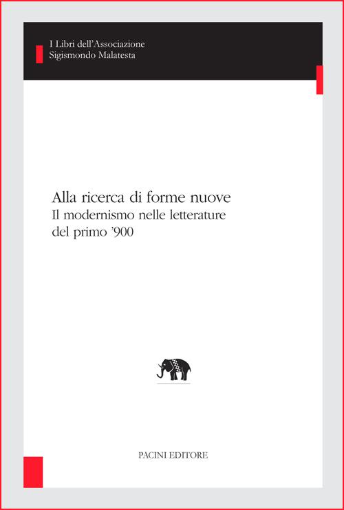 Alla ricerca di forme nuove - Il modernismo nelle letterature del primo '900