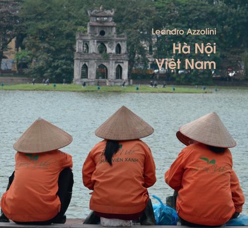 Ha Noi Viet Nam (Hà Nội Việt Nam) - Testi in italiano e vietnamita Các văn bản bằng tiếng Ý và tiếng Việt