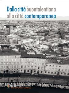 Dalla città buontalentiana alla città contemporanea