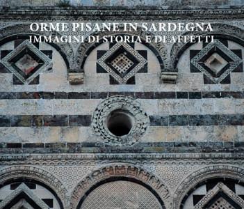 Orme pisane in Sardegna - Immagini di Storia e di affetti - Nuova edizione