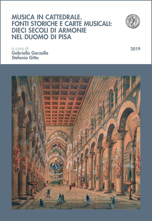 Musica in Cattedrale - Fonti storiche e carte musicali: dieci secoli di armonie nel Duomo di Pisa