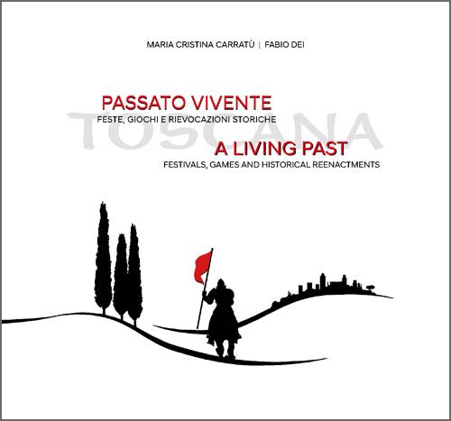 Passato vivente / A living past - Feste, giochi e rievocazioni storiche / Festivals, games and historical reenactmens