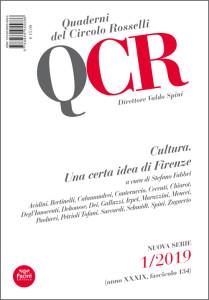 QCR Quaderni del Circolo Rosselli 1-2019 (anno XXXIX, fascicolo 134) - Cultura. Una certa idea di Firenze