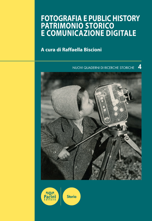Fotografia e Public History - Patrimonio storico e comunicazione digitale