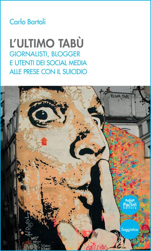 L'ultimo tabù - Giornalisti, blogger e utenti dei social media alle prese con il suicidio