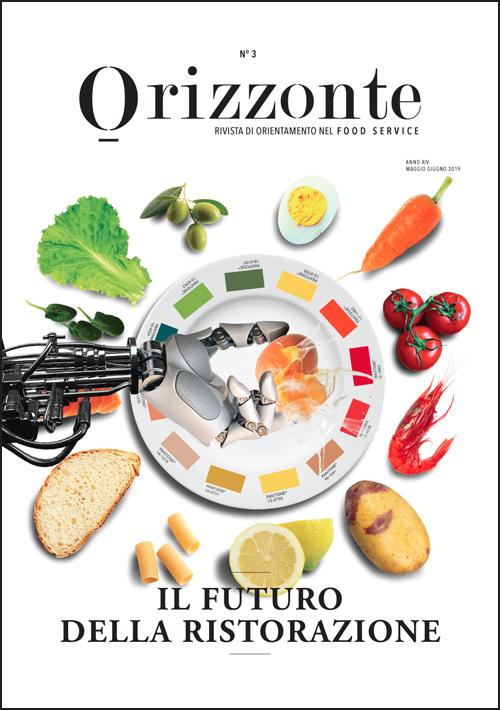 ORIZZONTE - anno XIV - numero 3 - maggio-giugno 2019 - Rivista di orientamento nel Food Service