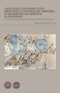 «Una quasi continuata città» - Urbanistica e governo del territorio in Valdinievole dal Medioevo al Novecento