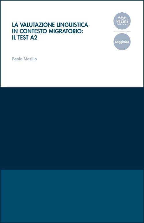 La valutazione linguistica in contesto migratorio- il test A2