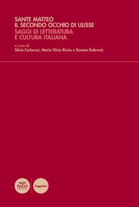 Sante Matteo. Il secondo occhio di Ulisse - Saggi di letteratura e cultura italiana