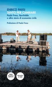 Tanto per cambiare - Paolo Fresu, Berchidda e altre storie di economia civile