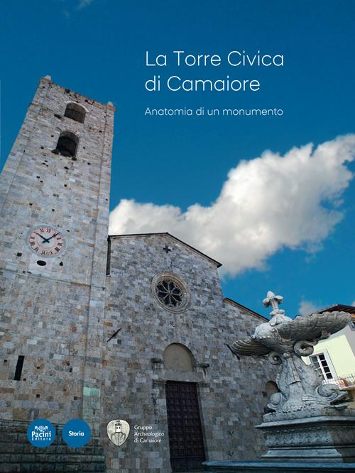 La Torre Civica di Camaiore - Anatomia di un monumento