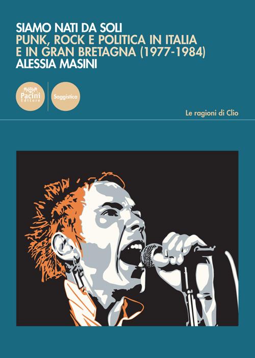 Siamo nati da soli - Punk, rock e politica in Italia e in Gran Bretagna (1977-1984)