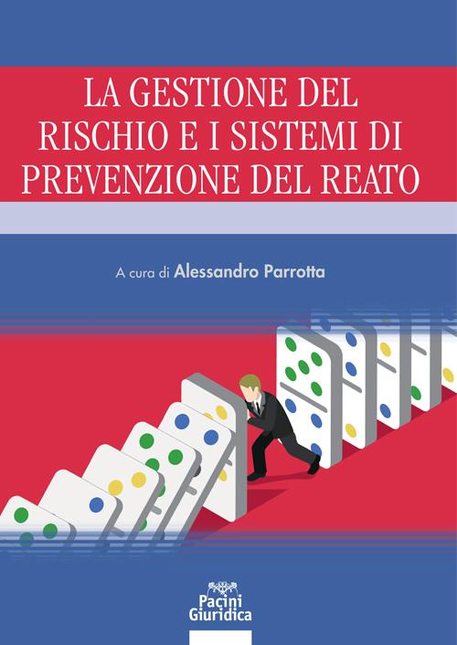 La gestione del rischio e i sistemi di prevenzione del reato