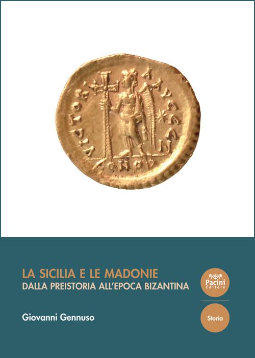 La Sicilia e le Madonie - Dalla preistoria all'epoca bizantina