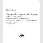 Cavato dal spagnuolo e dal franzese - Fonti e drammaturgia del Carceriere di sé medesimo di Lodovico Adimari e Alessandro Melani (Firenze 1681)