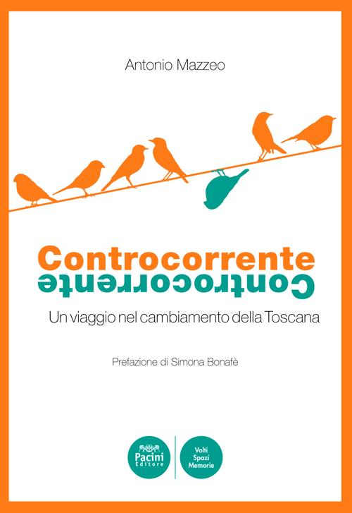 Controcorrente - Un viaggio nel cambiamento della Toscana
