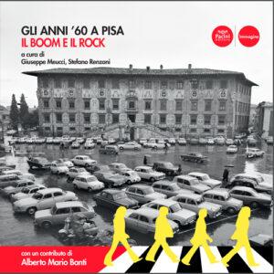 Gli anni '60 a Pisa - Il boom e il rock