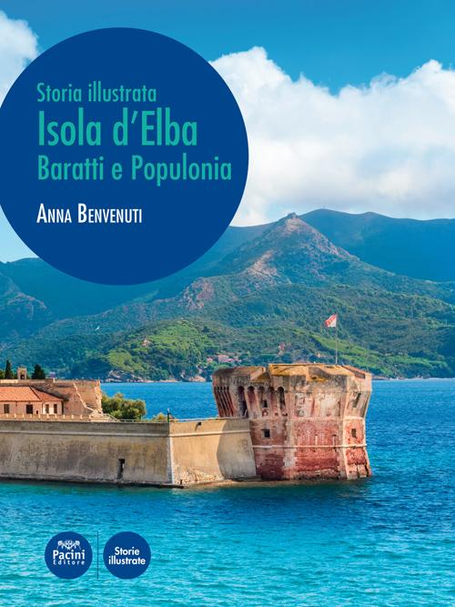 Isola d'Elba, Baratti e Populonia - Storia illustrata