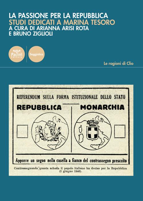 La passione per la Repubblica - Studi dedicati a Marina Tesoro