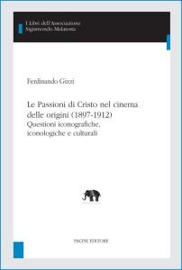 Le Passioni di Cristo nel cinema delle origini (1897-1912) - Questioni iconografiche, iconologiche e culturali