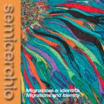 Semicerchio LX (1-2019) - Rivista di poesia comparata - Migrazioni e identità - Migrations and identity
