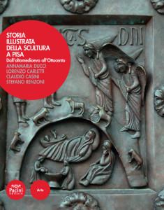 Storia illustrata della scultura a Pisa - Dall'altomedioevo all'Ottocento