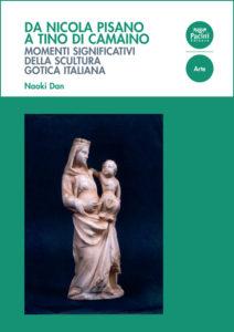 Da Nicola Pisano a Tino di Camaino - Momenti significativi della scultura gotica italiana