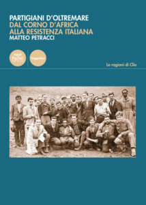 Partigiani d'oltremare - Dal Corno d'Africa alla Resistenza italiana