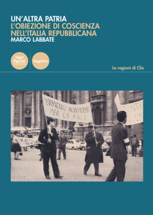 Un'altra patria - L'obiezione di coscienza nell'Italia repubblicana