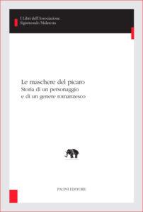 Le maschere del picaro - Storia di un personaggio e di un genere romanzesco