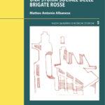 Tondini di ferro e bossoli di piombo - Una storia sociale delle Brigate Rosse