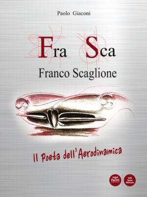 FraSca Franco Scaglione - Il poeta dell'aerodinamica