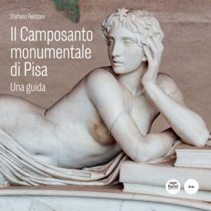 Il Camposanto monumentale di Pisa - Una guida