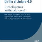 Diritto di Autore 4.0 - L'intelligenza artificiale crea?