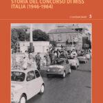 Le olimpiadi della bellezza - Storia del concorso di Miss Italia (1946-1964)