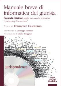 """Manuale breve di informatica del giurista -Seconda edizione aggiornata con la normativa """"emergenza Coronavirus"""""""