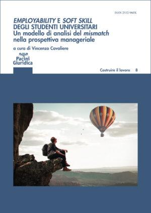 Employability e soft skill degli studenti universitari - Un modello di analisi del mismatch nella prospettiva manageriale - Implicazioni per l'alta formazione e i career service