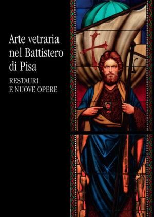 Arte vetraria nel Battistero di Pisa - Restauri e nuove opere