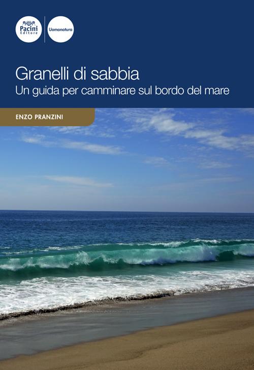 Granelli di sabbia - Una guida per camminare sul bordo del mare