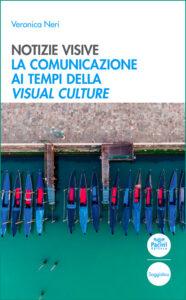 Notizie visive - La comunicazione ai tempi della Visual culture