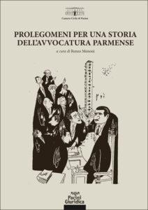 Prolegomeni per una storia dell'avvocatura parmense